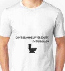 Don't Beam Me Up Yet Scotty Unisex T-Shirt