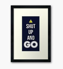 Shut Up And GO - Cool Gamer T shirt Framed Print