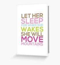 Lass sie schlafen, wenn sie aufwacht, wird sie Berge versetzen Grußkarte