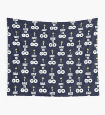 I Have To GO - Cool Gamer T shirt Wall Tapestry