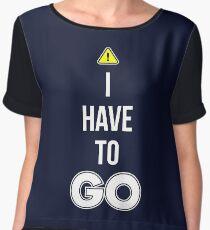 I Have To GO - Cool Gamer T shirt Women's Chiffon Top