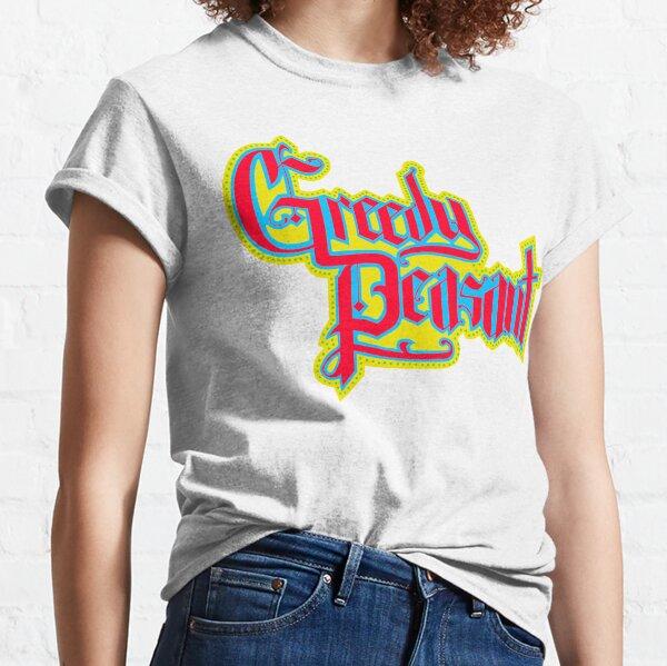 Greedy Peasant  Classic T-Shirt