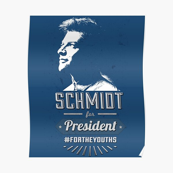 Schmidt for President #FORTHEYOUTHS Poster