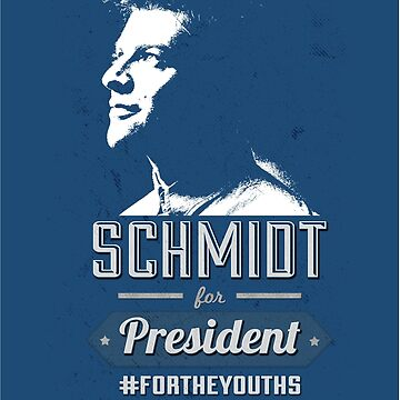 Schmidt for President #FORTHEYOUTHS by voodoodesigns