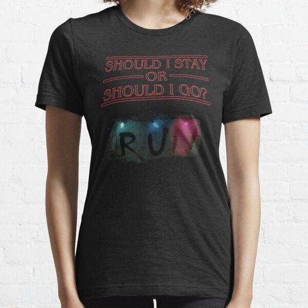 Stranger Things - Should I Stay or RUN? Essential T-Shirt