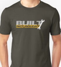Built Not Bought (5) T-Shirt