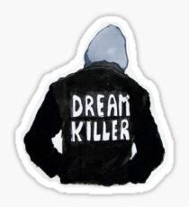 dream killer Sticker
