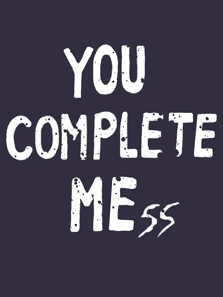 YOU COMPLETE MEss | Racerback Tank
