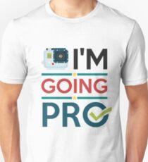 I'm Going Pro T-Shirt