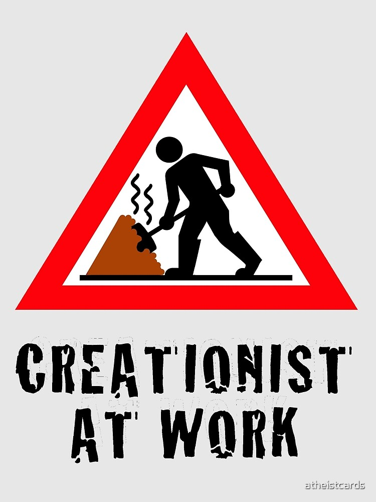 Creationist at Work (Light backgrounds) by atheistcards