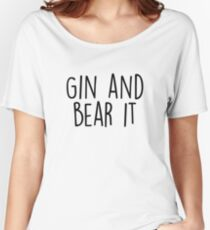 Gin and Bear it Women's Relaxed Fit T-Shirt