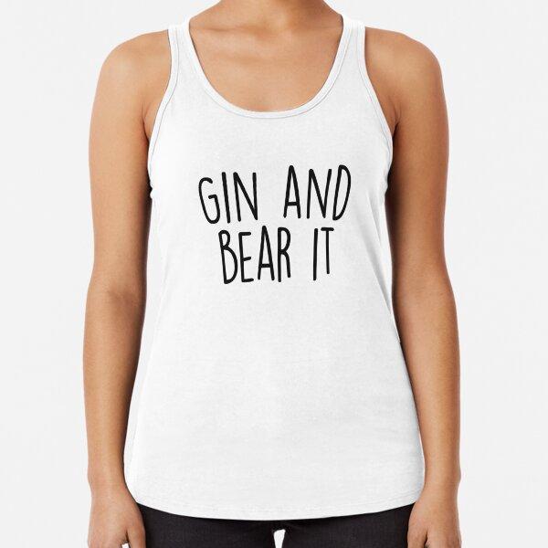 Gin and Bear it Racerback Tank Top