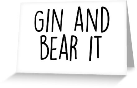 Gin and Bear it by Quotation  Park