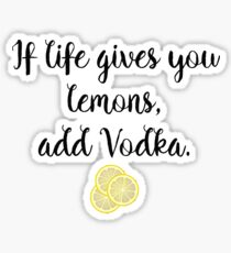 If life gives you Lemons - Vodka Sticker