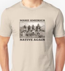 Make America Native Again Unisex T-Shirt