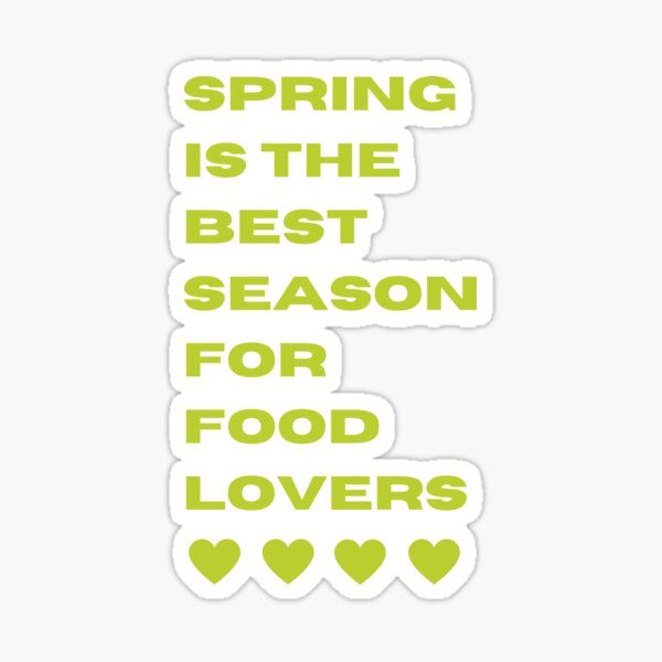 Spring is the best season for food lovers - design two Sticker