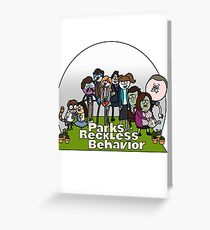 Parks and Reckless Behavior Greeting Card