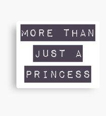 More than just a princess Canvas Print
