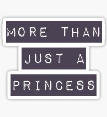 More than just a princess Sticker
