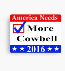 America Needs More Cowbell 2016 Canvas Print