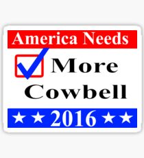 America Needs More Cowbell 2016 Sticker