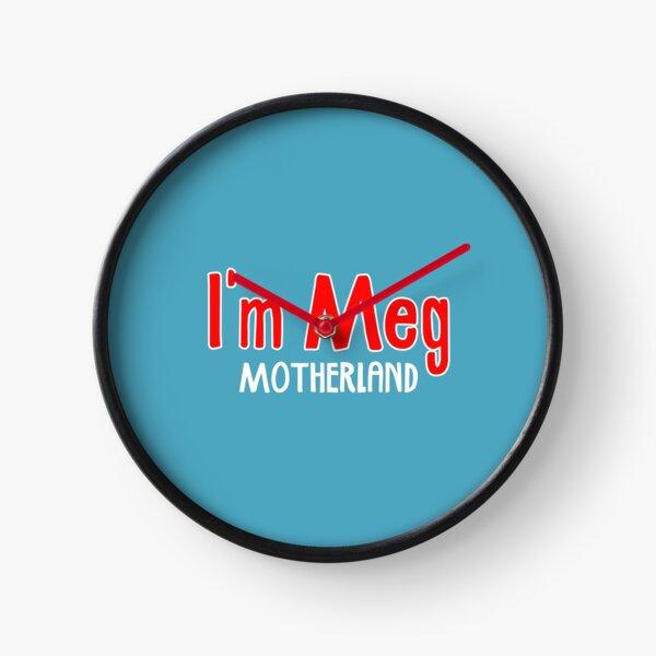 I'm Meg - Motherland Clock