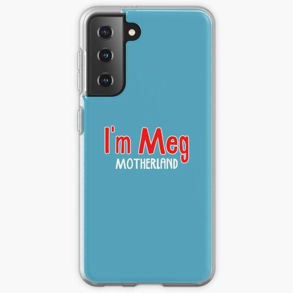 I'm Meg - Motherland Samsung Galaxy Soft Case