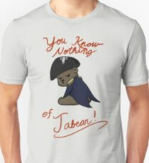 You know nothing of Jabear Unisex T-Shirt