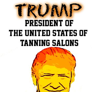 President of Tanning Salons by 1termtony