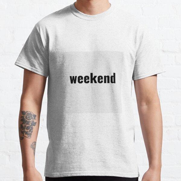 weekend Classic T-Shirt
