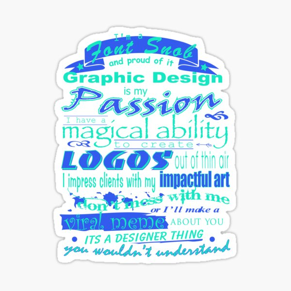 Graphic Design is My passion Sticker