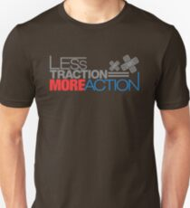 Less traction = More action (2) T-Shirt