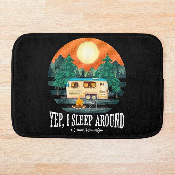 Happy Camper - Yep, I Sleep Around - Camping Makes Me Happy - Camp Crew Adventure Awaits Bath Mat
