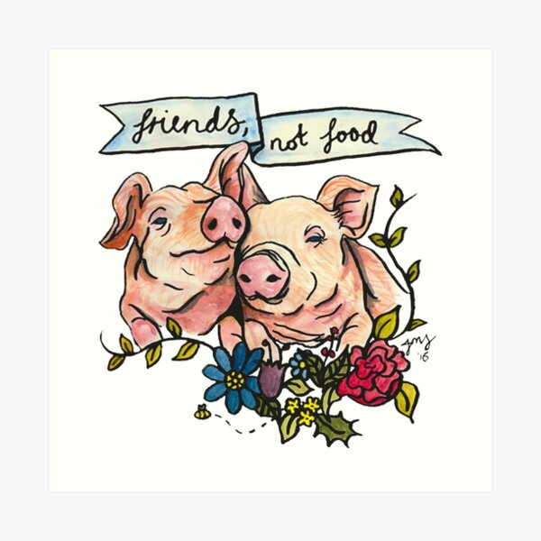 'Friends, not Food' Pig Veggie Vegan Illustration Art Print