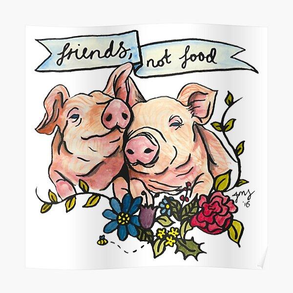 'Friends, not Food' Pig Veggie Vegan Illustration Poster