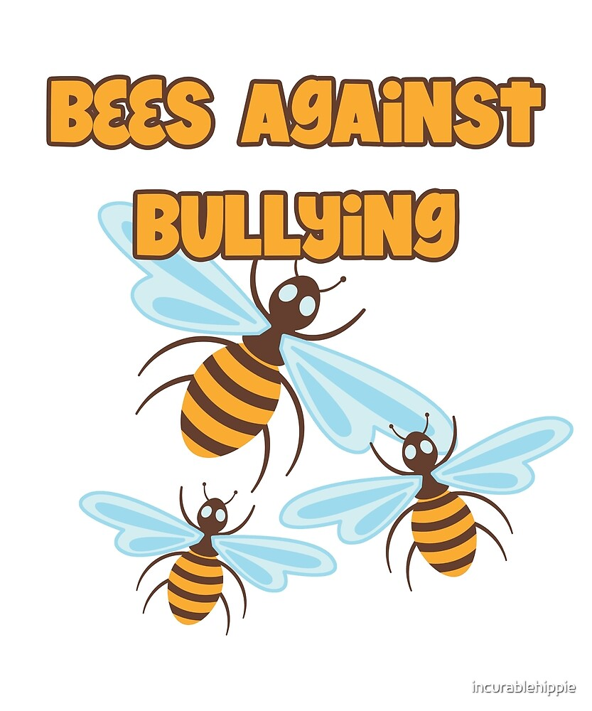 Bees against bullying  by incurablehippie