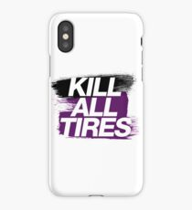 Kill All Tires (6) iPhone Case/Skin