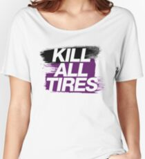 Kill All Tires (6) Women's Relaxed Fit T-Shirt