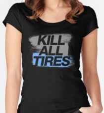 Kill All Tires (7) Women's Fitted Scoop T-Shirt