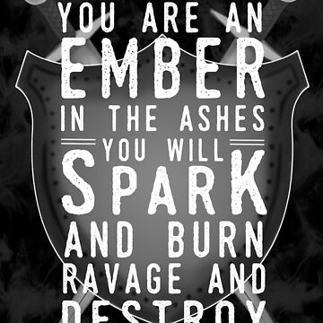 You Are An Ember In The Ashes by CuteCrazies