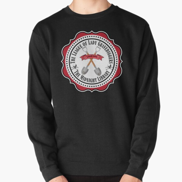 The League of Lady Gravediggers UNION SEAL  Pullover Sweatshirt