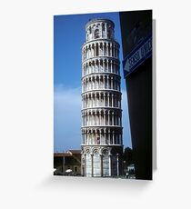 Tower of Pisa is upright, whole world leans Greeting Card