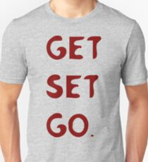 GET SET GO Unisex T-Shirt