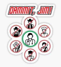 Dammit Jim Sticker