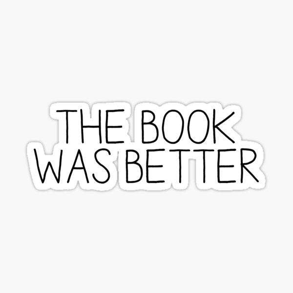 el libro era mejor [1] Pegatina