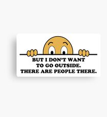 Social Phobia Humor Saying Canvas Print