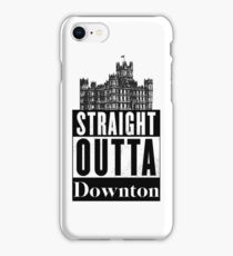Straight Outta Downton iPhone Case/Skin