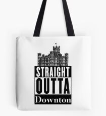 Straight Outta Downton Tote Bag