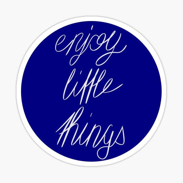 enjoy little things Sticker