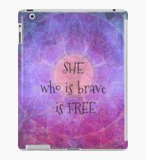 She who is brave is free iPad Case/Skin